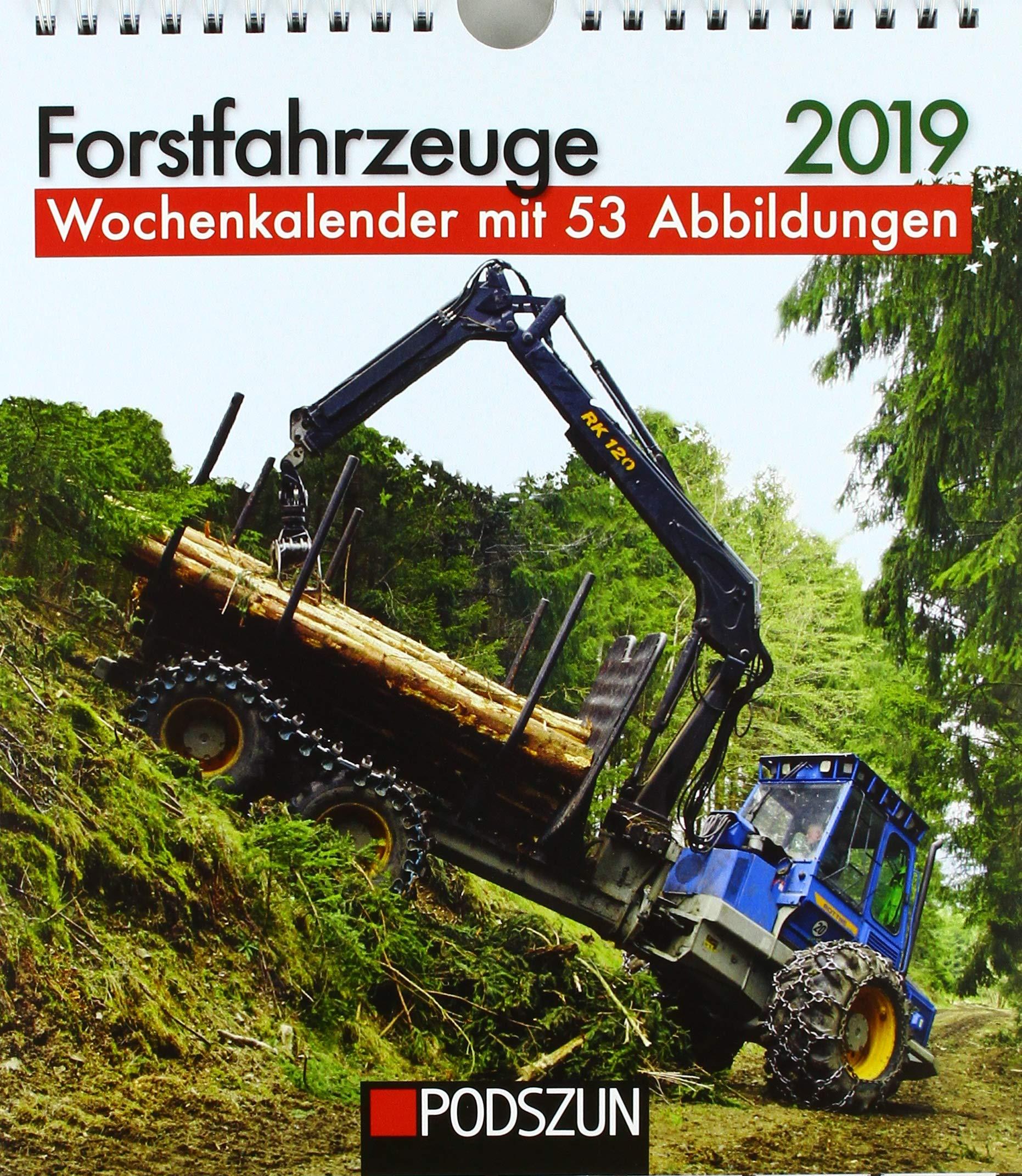 Forstfahrzeuge 2019  Wochenkalender Mit 53 Fotografien
