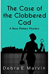 The Case of the Clobbered Cad (Nosy Parkers Mysteries Book 2) Kindle Edition