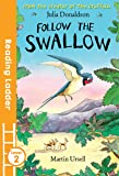 Follow the Swallow (Reading Ladder Level 2)