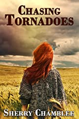 Chasing Tornadoes Kindle Edition