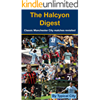 The Halcyon Digest: Classic Manchester City matches revisited