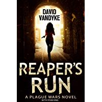 Reaper's Run: An Apocalyptic Action-Adventure Technothriller (Plague Wars Series Book 1)