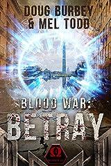 Blood War: Betray Kindle Edition