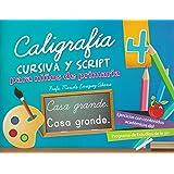 Caligrafia cursiva y script 4 para ninos de primaria (Spanish Edition)