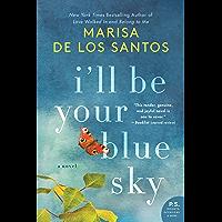 I'll Be Your Blue Sky: A Novel