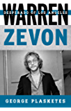 Warren Zevon: Desperado of Los Angeles (Tempo: A Rowman & Littlefield Music Series on Rock, Pop, and Culture)