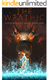 The Wrathic: Transcendence Series Book 1 a LitRPG Story