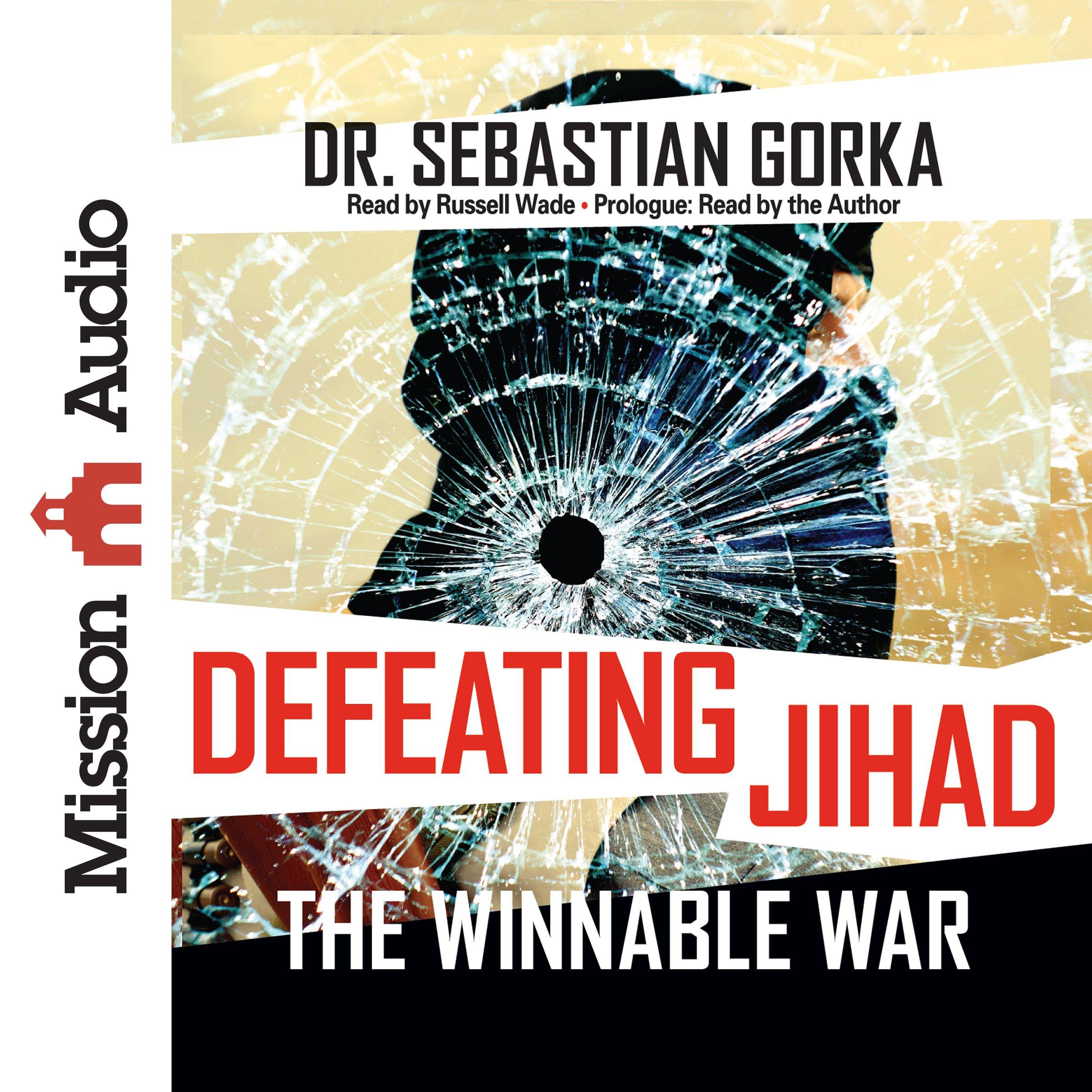 Defeating Jihad: The Winnable War