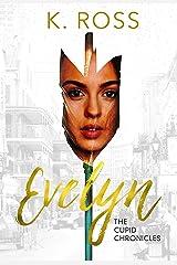 Evelyn: A Cupid Chronicles Novella (The Cupid Chronicles Book 1) Kindle Edition