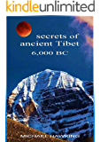 Secrets of Ancient Tibet, 6,000 B.C.