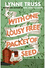 With One Lousy Free Packet of Seed Kindle Edition