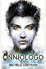 Onniologo (La Serie dell'Onniologo Vol. 1) (Italian Edition) Kindle Edition