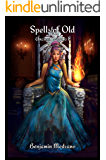 Spells of Old (Ancient Dreams Book 2)