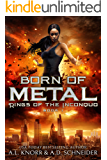 Born of Metal: An Urban Fantasy Adventure (Rings of the Inconquo Book 1)
