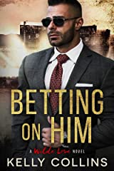 Betting On Him (A Wilde Love Novel Book 1) Kindle Edition