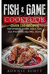Fish & Game Cookbook Kindle Edition