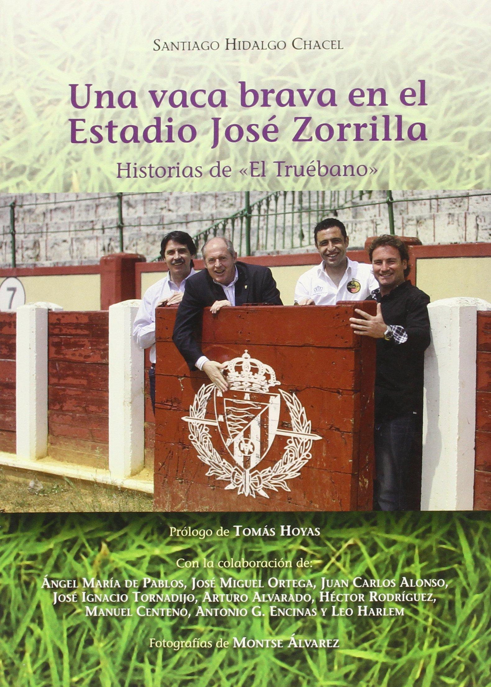 """Una vaca brava en el Estadio, José Zorrilla. Historias de """"El Truébano"""" (Paranimphus)"""