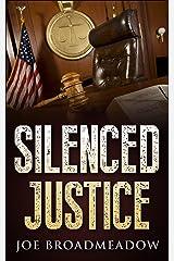 Silenced Justice: A Josh Williams Novel Kindle Edition