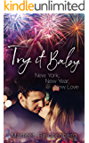 Try it Baby - New York, New Year, New Love (German Edition)