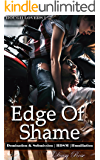 Edge Of Shame: Domination & Submission | BDSM | Humiliation (Rough Lovers  Book 1)