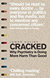 Cracked: Why Psychiatry is Doing More Harm Than Good (English Edition)