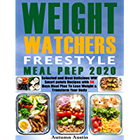 Weight Watchers Freestyle Meal Prep 2020: Selected and Most Delicious WW Smart Points Recipes with 30 Days Meal Plan to…