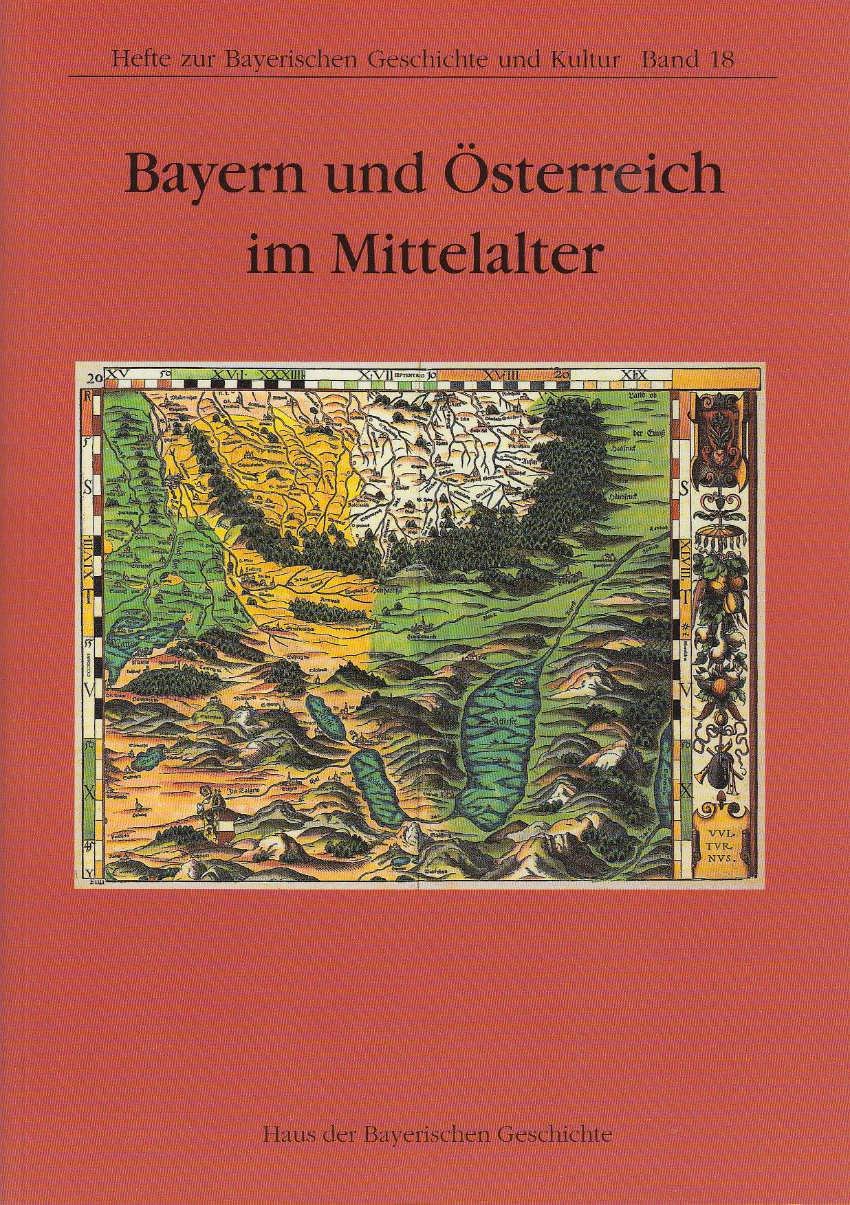 Bayern und Österreich im Mittelalter (Hefte zur Bayerischen Geschichte und Kultur)