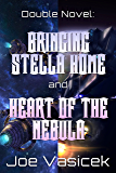 Bringing Stella Home and Heart of the Nebula: A Double Novel