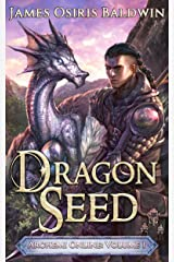 Dragon Seed: A LitRPG Dragonrider Adventure (The Archemi Online Chronicles Book 1) Kindle Edition