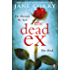 The Dead Ex: The unputdownable summer 2018 bestselling thriller