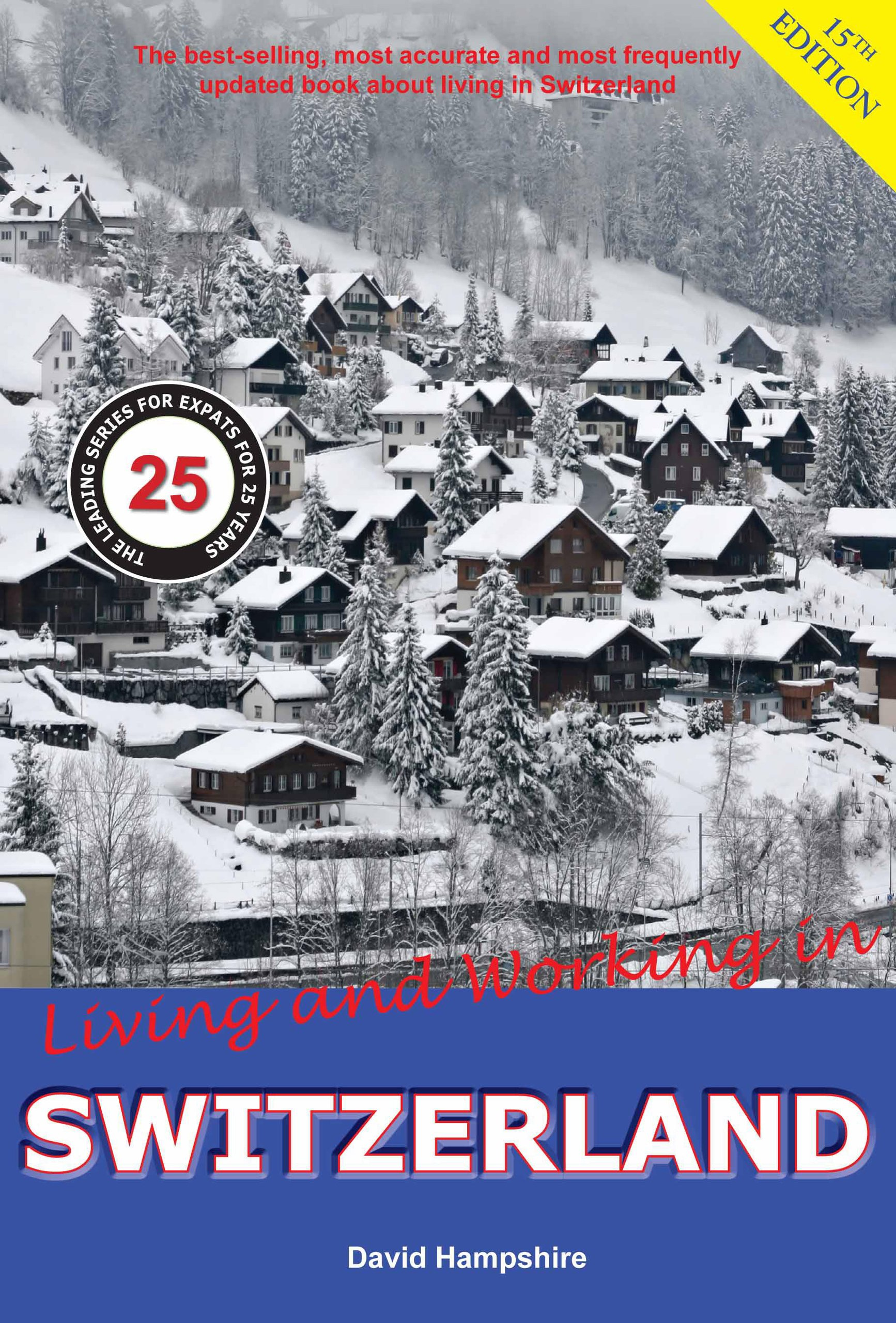Living and Working in Switzerland: A Survival Handbook: Amazon.es: David Hampshire: Libros en idiomas extranjeros