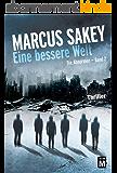 """Eine bessere Welt (""""Die Abnormen""""-Serie 2) (German Edition)"""