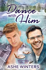 Dance With Him (With You Book 1) Kindle Edition