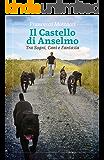 Il Castello di Anselmo: Tra Sogni, Cani e Fantasia