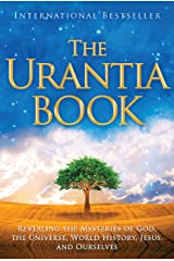 The Urantia Book: Revealing the Mysteries of God, the Universe, World History, Jesus, and Ourselves Paperback