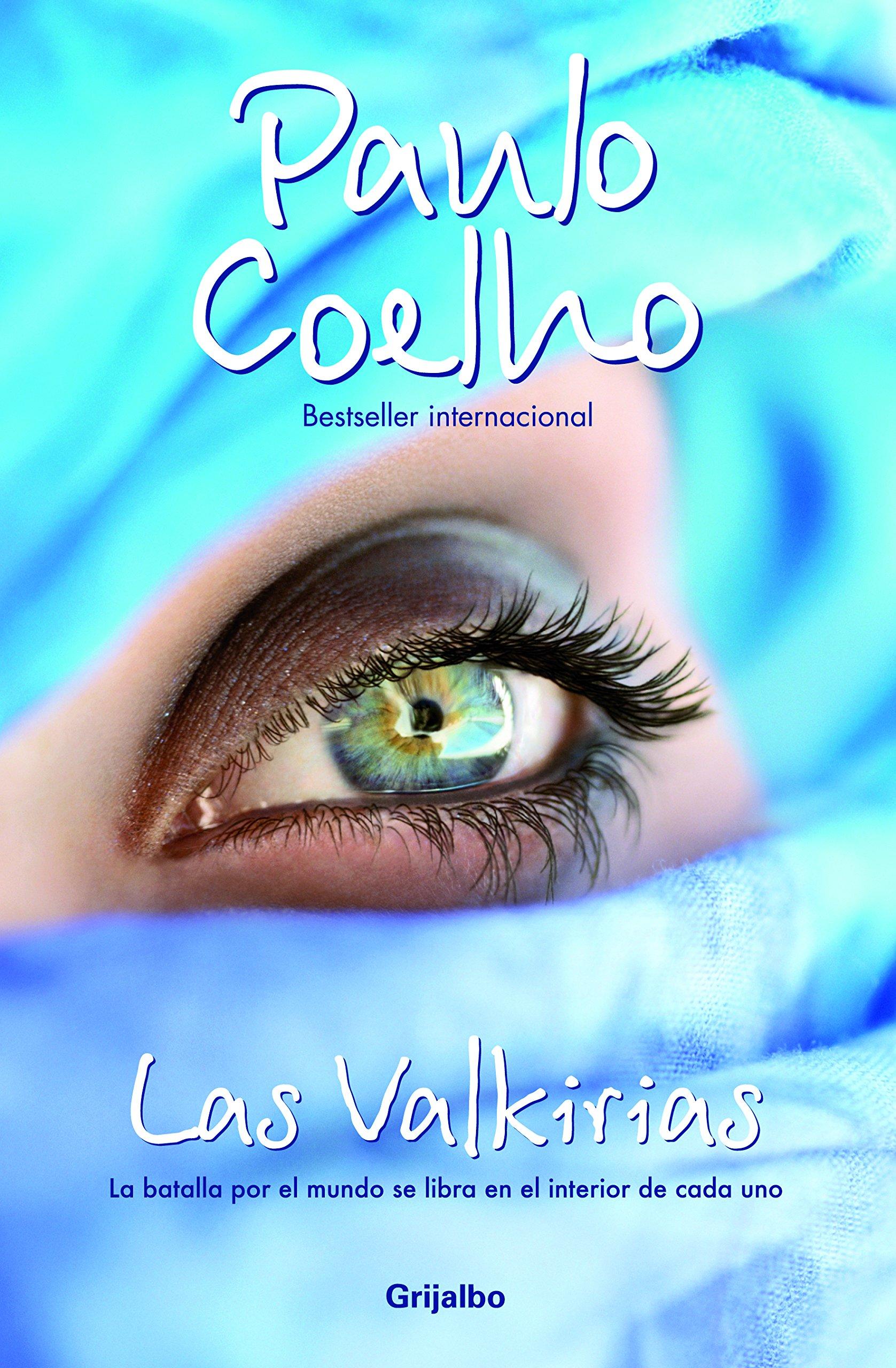 Las valkirias: La batalla por el mundo se libra en el interior de cada uno: Paulo Coelho, Pilar Obon: 9786073100939: Amazon.com: Books