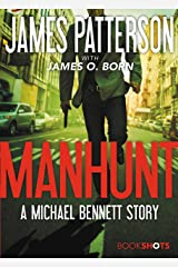 Manhunt: A Michael Bennett Story (Kindle Single) (BookShots) Kindle Edition