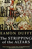 The Stripping of the Altars: Traditional Religion in England,1400-1580