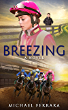 Breezing: A Novel