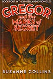 Gregor and the Marks of Secret (Underland Chronicles)
