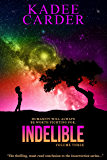Indelible (Insurrection Book 3)