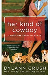 Her Kind of Cowboy (Tying the Knot in Texas Book 2) Kindle Edition