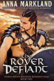 The Rover Defiant: Viking Roots Medieval Romance Saga Book Two