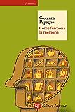 Come funziona la memoria (Economica Laterza)