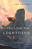 Too Like the Lightning: A Novel (Terra Ignota)