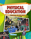 Physical Education Practical Record Book XII, Revised CBSE Syllabus-2017
