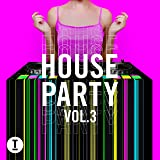 Toolroom House Party Vol. 3