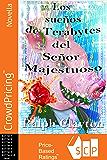 Sueños de Terabytes del Señor Majestuoso: Una Novela Corta (Spanish Edition)