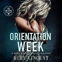 Orientation Week: A Dark High School Bully Romance (Breakbattle Academy, Book 1)