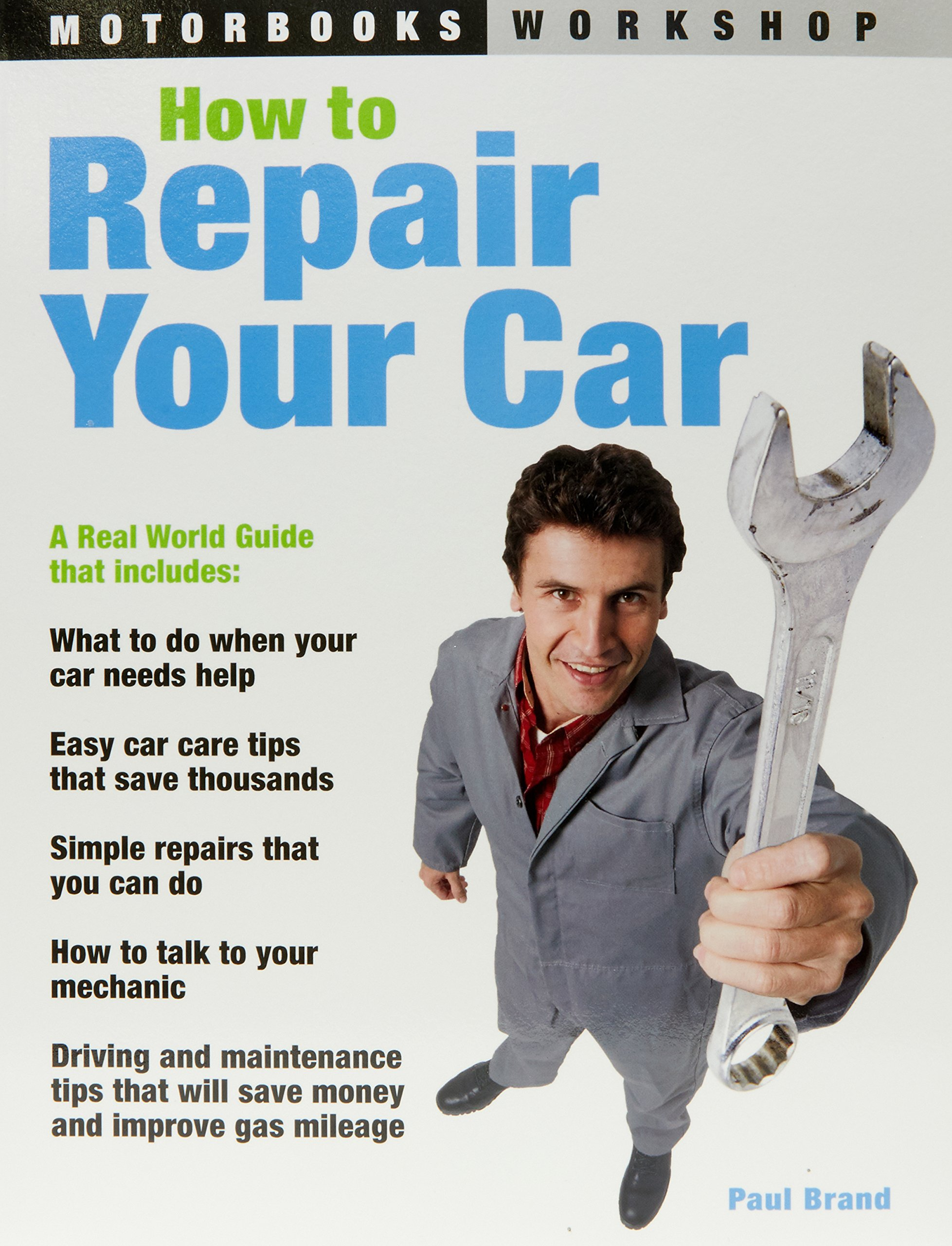 How to Repair Your Car (Motorbooks Workshop): Paul Brand: 9780760322734:  Amazon.com: Books